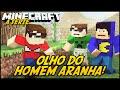 Minecraft: A SÉRIE 2 - OLHO DO HOMEM ARANHA! #9