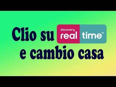 clio su Real Time?? e.. cambio casa:)
