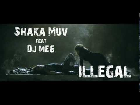 Shaka Muv feat. DJ MEG - Illegal [ Video teaser HD]