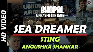 Bhopal: A Prayer For Rain - Sea Dreamer Official Video