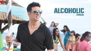 ALCOHOLIC - LYRICAL VIDEO : The Shaukeens