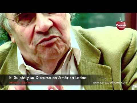Mentes del Sur: Hugo Zemelman - Parte 3 (Serie Cerezo Editores) Filosofía y Política