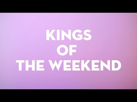 Kings of the Weekend (Lyric Video)