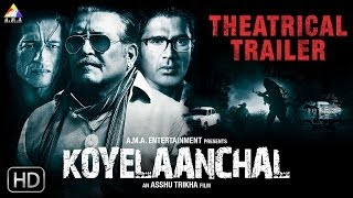 Koyelaanchal Official Theatrical Trailer