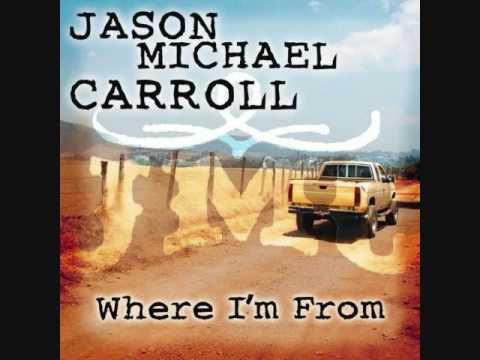 Jason Michael Carroll - Where I-m From