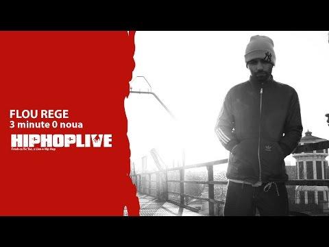 HIPHOPLIVE: FLOU REGE - 3 minute 0 noua