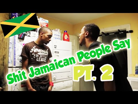 Shit Jamaican People Say: Part 2