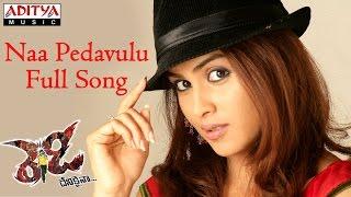 Naa Pedavulu Full Song - Ready