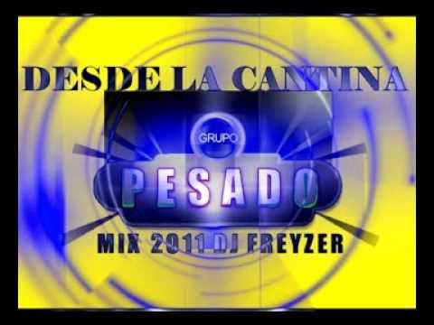 GRUPO PESADO MIX DESDE LA CANTINA 2011 DJ FREYZER.vob