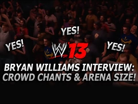 WWE '13: New Crowd Chants   Arena Size Details! (Bryan Williams Interview Part 2)