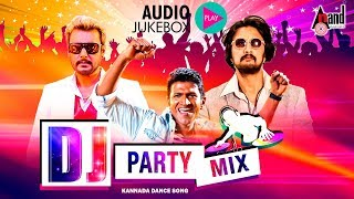 DJ  Party Mix Kannada Hit Songs   New Kannada Remix Audio Jukebox  Selected Hit Audio Songs 2017