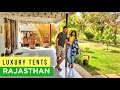 Luxury Tent rooms in Rajasthan | Ranthambore | Rajasthan Tourism | Hotel room tour | Anagha Mirgal