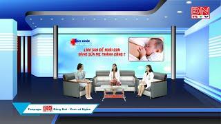 Làm sao để nuôi con bằng sữa mẹ thành công?