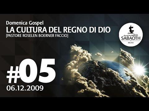 Domenica Gospel - 06 Dicembre 2009 - La cultura del Regno di Dio - Pastore Roselen Faccio