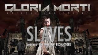 Gloria Morti - Slaves (4384)