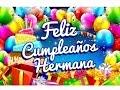 Feliz Cumpleaños Hermana – Felicitaciones Para Un Cumpleaños Gratis