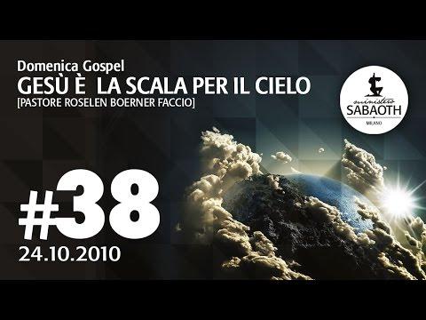 Domenica Gospel - 24 Ottobre 2010 - Gesù è la scala per il cielo - Pastore Roselen Faccio