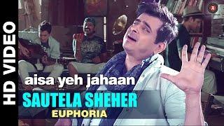 Sautela Sheher - Euphoria Version | Aisa Yeh Jahaan