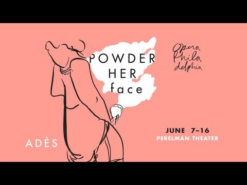 Opera Philadelphia - Powder Her Face Trailer