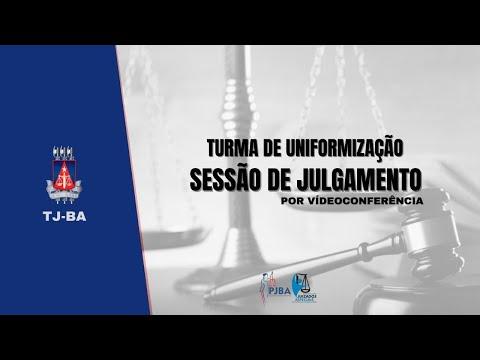 TJ-BA | Turma de Uniformização  -  Sessão de Julgamento por Videoconferência  -  15 de outubro 2021