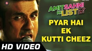 Amit Sahni Ki List - Pyar Hai Ek Kutti Cheez