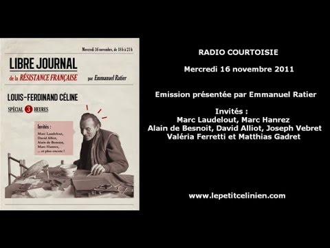Louis ferdinand céline sur radio courtoisie 2011 1 3