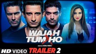 Wajah Tum Ho Theatrical Trailer 2   Vishal Pandya   Sana Khan, Sharman & Gurmeet Rajniesh