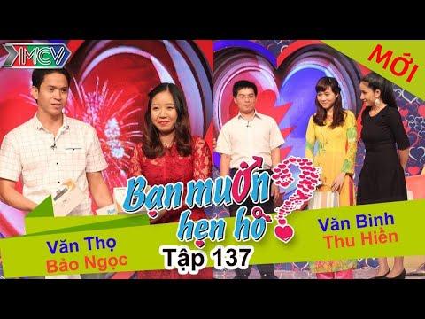 BẠN MUỐN HẸN HÒ – Tập 137 | Văn Thọ – Bảo Ngọc | Thu Hiền – Văn Bình | 31/01/2016