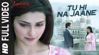 Tu Hi Na Jaane Full Video Song form Azhar | Emraan Hashmi, Nargis, Prachi