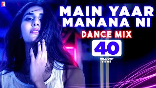 Main Yaar Manana Ni Song - Dance Mix | Vaani Kapoor