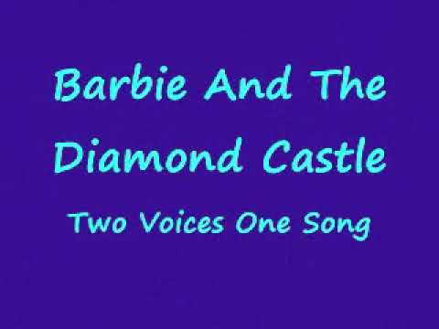 Barbie Diamond Castle-Two Voices One Song (Pop Remix) w/lyrics