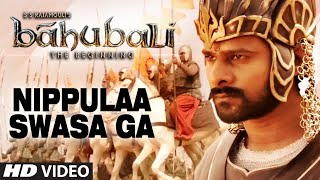 Nippulaa Swasa Ga Video Song - Baahubali