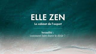 Podcast : Sexualité : comment faire durer le désir ? | ELLE ZEN
