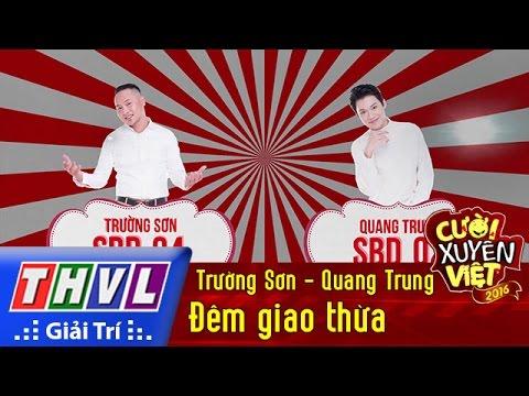 THVL | Cười xuyên Việt 2016 – Tập 5: Đêm giao thừa – Trường Sơn, Quang Trung