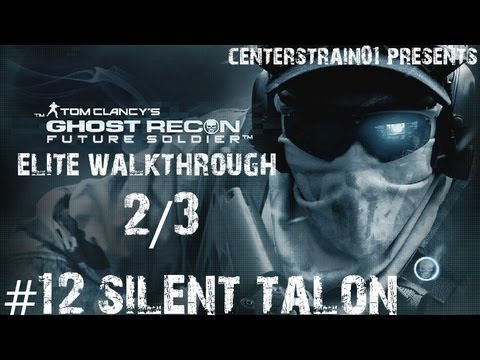 Ghost Recon: Future Soldier - Elite Walkthrough - Part 12 - Silent Talon 2/3