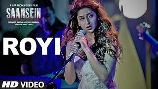 ROYI Video Song | SAANSEIN