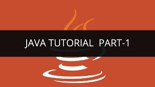 Java Tutorial - 1
