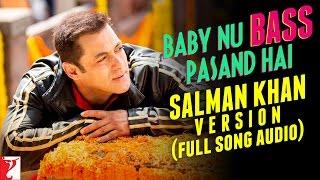 Baby Nu Bass Pasand Hai - Salman Khan Version from Sultan Movie