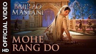 Mohe Rang Do Song - Bajirao Mastani