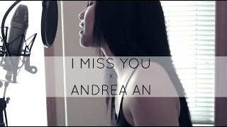 I Miss You (Beyonce/Frank Ocean) - Andrea An