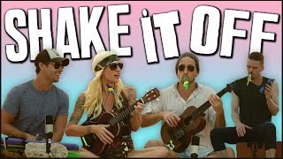 Shake It Off - Walk off the Earth