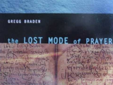 Gregg Braden - The Lost Mode of Prayer - 1