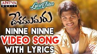 Ninne Ninne Video Song With Lyrics II Desamudhuru