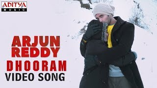 Dhooram Video Song | Arjun Reddy Video Songs