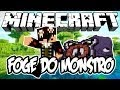 Foge Do Monstro! - Minecraft (NOVO)