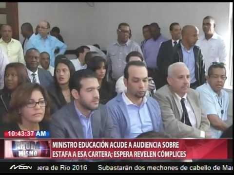 Ministro Educación acude a audiencia sobre estafa…