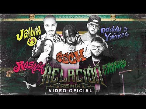 Sech, Daddy Yankee, J Balvin ft. Rosalía, Farruko - Relación Remix