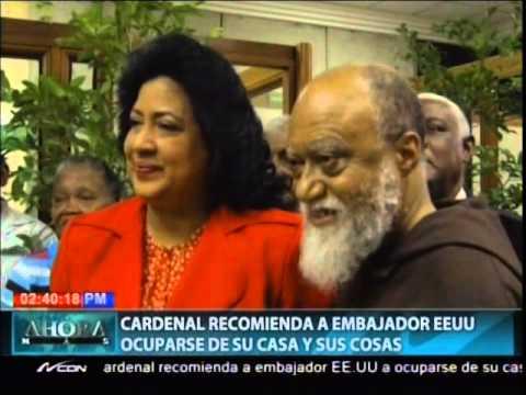 Cardenal recomienda a embajador EEUU a ocuparse de su casa y sus cosas