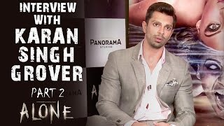 Alone Interview With Karan Singh Grover - Part 2
