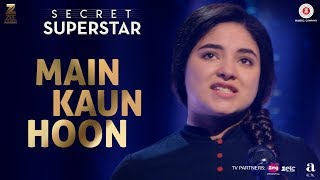 Main Kaun Hoon - Secret Superstar